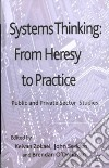 Systems Thinking: From Heresy to Practice