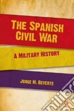The Spanish Civil War libro in lingua di Martinez Jorge
