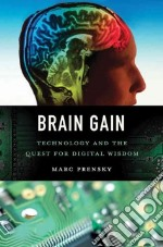Brain Gain libro in lingua di Prensky Marc