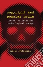 Copyright and Popular Media libro in lingua di Cvetkovski Trajce