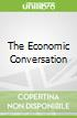 The Economic Conversation