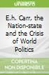 E.h. Carr, the Nation-state and the Crisis of World Politics