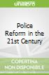 Police Reform in the 21st Century