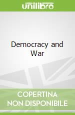 Democracy and War libro in lingua di Brocklehurst Helen, Sheehan Michael