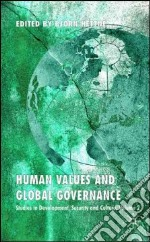 Human Values and Global Governance libro in lingua di Hettne Bjorn (EDT)
