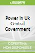 Power in Uk Central Government