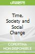 Time, Society and Social Change