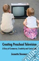 Creating Preschool Television libro in lingua di Steemers Jeanette