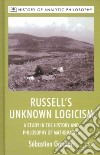 Russell's Unknown Logicism