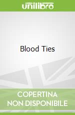 Blood Ties libro in lingua di Claudio Antonelli