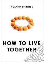 How to Live Together libro in lingua di Barthes Roland