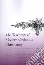 The Teachings of Modern Orthodox Christianity on Law, Politics, and Human Nature libro in lingua di Witte John Jr. (EDT), Alexander Frank S. (EDT), Valliere Paul (INT)