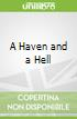 A Haven and a Hell