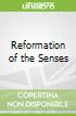 Reformation of the Senses