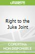 Right to the Juke Joint