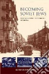 Becoming Soviet Jews