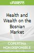 Health and Wealth on the Bosnian Market libro str