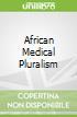 African Medical Pluralism libro str