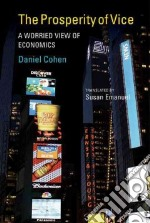 The Prosperity of Vice libro in lingua di Cohen Daniel, Emanuel Susan (TRN)