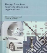 Design Structure Matrix Methods and Applications libro in lingua di Eppinger Steven D., Browning Tyson R.