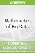 Mathematics of Big Data