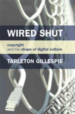 Wired Shut libro in lingua di Gillespie Tarleton