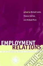 Employment Relations in a Changing World Economy libro in lingua di Locke Richard M. (EDT), Kochan Thomas A. (EDT), Piore Michael J. (EDT)