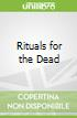 Rituals for the Dead