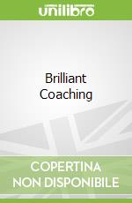 Brilliant Coaching libro in lingua di Julie Starr