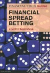 FT Guide to Financial Spread Betting