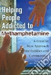 Helping People Addicted to Methamphetamine