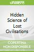 Hidden Science of Lost Civilisations