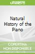 Natural History of the Piano