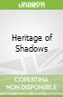 Heritage of Shadows