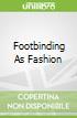 Footbinding As Fashion