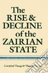 The Rise and Decline of the Zairian State