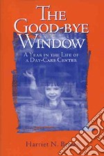 The Good-Bye Window libro in lingua di Brown Harriet N.