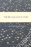 The Declarable Future