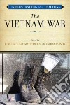 Understanding and Teaching the Vietnam War