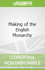 Making of the English Monarchy libro in lingua di Cannadine David