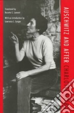 Auschwitz and After libro in lingua di Delbo Charlotte, Lamont Rosette C. (TRN), Langer Lawrence L. (INT)