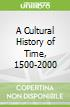 A Cultural History of Time, 1500-2000