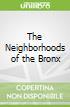 The Neighborhoods of the Bronx
