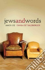 Jews and Words libro in lingua di Oz Amos, Oz-Salzberger Fania