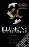 The Illusions of Entrepreneurship libro str
