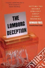 The Lomborg Deception libro in lingua di Friel Howard, Lovejoy Thomas E. (FRW)