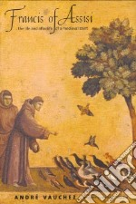 Francis of Assisi libro in lingua di Vauchez Andre, Cusato Michael F. (TRN)