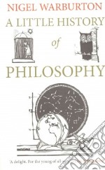 Little History of Philosophy libro in lingua di Nigel Warburton