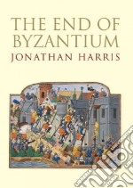 End of Byzantium libro in lingua di Jonathan Harris