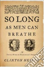 So Long As Men Can Breathe libro in lingua di Heylin Clinton